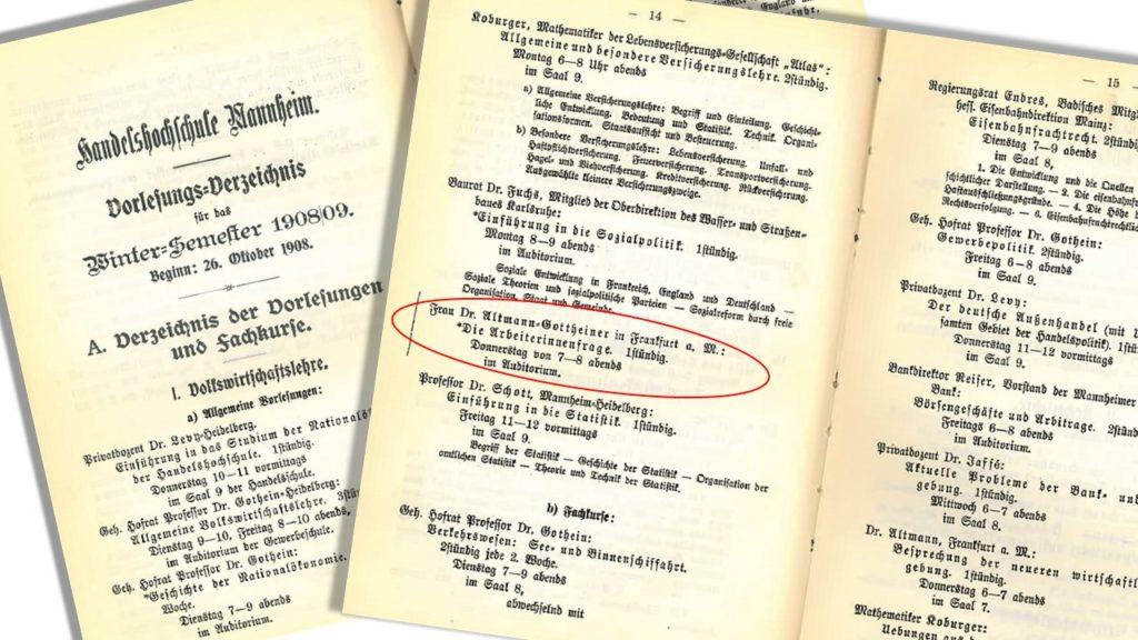 Im Vorlesungsverzeichnis der Handelsschule Mannheim steht es schwarz auf weiß: Frau Dr. Altmann-Gottheiner lehrt.